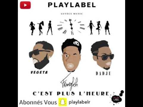 Franglish   C'est Plus L'heure Feat  Végéta & Dadju Audio Officiel
