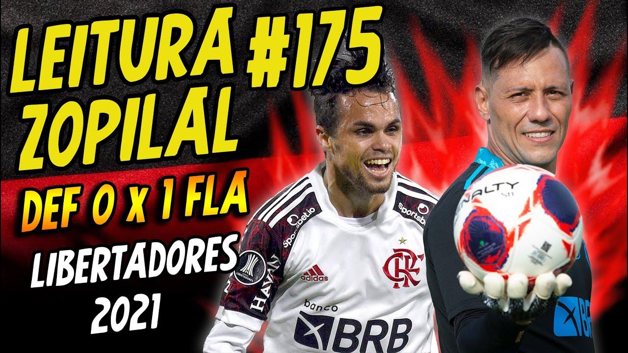 LEITURA ZOPILAL #175 - Defensa y Justicia 0 x 1 Flamengo - Libertadores 2021
