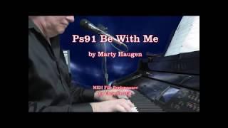 Ps91 Be With Me - Haugen