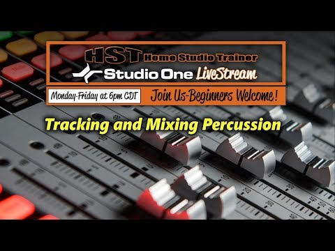 HST's Studio One LiveStream - Tracking and Mixing Percussion