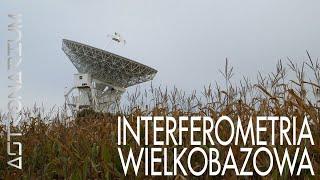 Interferometria wielkobazowa - Astronarium #88