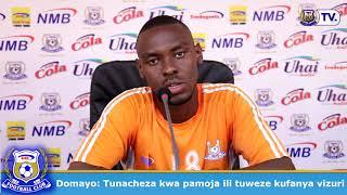 Domayo: Tunacheza kwa pamoja ili tuweze kufanya vizuri