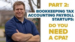 DO YOU NEED YOUR CPA? How to Start a Bookkeeping, Payroll, Tax and Accounting Firm Company