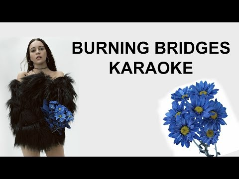 BEA MILLER - BURNING BRIDGES (KARAOKE)