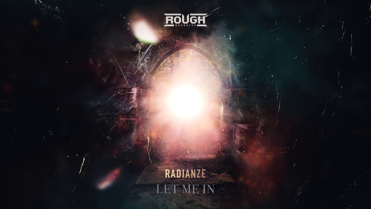 Radianze - Let Me In (HARDSTYLE OUT SOON)