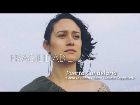 Puerto Candelaria - Fragilidad (Con Chelo La Cabra, Ëda y Claudia Cappelletti)