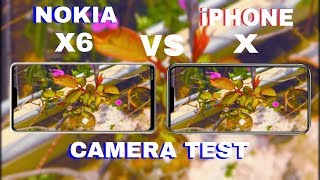 Nokia X6 VS iPhone X Camera Test