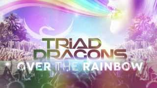 Triad Dragons - Over The Rainbow (Original Mix)