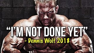 "Dennis ""The Big Bad"" Wolf - BIGGEST COMEBACK OF THE YEAR 2018 - Bodybuilding Motivation 2018"