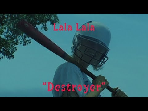 "Lala Lala - ""Destroyer"" [OFFICIAL VIDEO]"