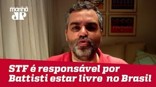 STF é o responsável por termos Cesare Battisti livre no Brasil | Carlos Andreazza