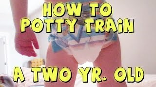 HOW TO POTTY TRAIN A TWO YEAR OLD