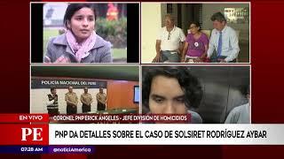 Primera Edición: Policía informa sobre el estado del caso Solsiret