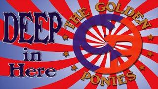 Deep In Here (Golden Ponies Original) - The Ponies go deep!