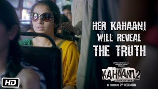 Kahaani 2 - Durga Rani Singh | Her Kahaani Will Reveal The Truth | Dialogue Promo 4