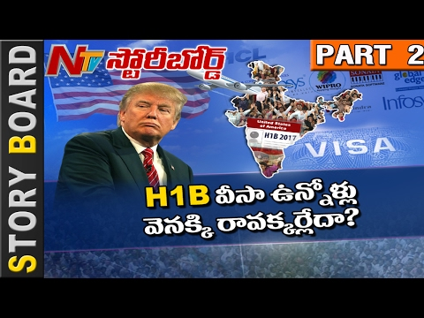 How Donald Trump's Action on H1B Visa Effect Indian NRI's in USA? || Story Board || Part 2 || NTV