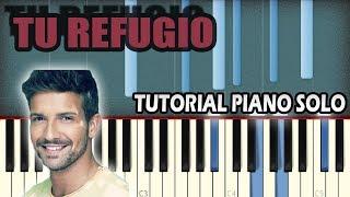 Pablo Alborán - Tu Refugio   Piano Tutorial / Cover