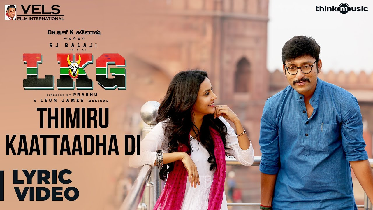 LKG | Thimiru Kaattaadha Di Song | RJ Balaji, Priya Anand, J K  Rithesh | Leon James | K.R. Prabhu