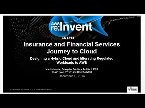 AWS re:Invent 2016: Insurance and Financial Services' Journey to Cloud (ENT314)