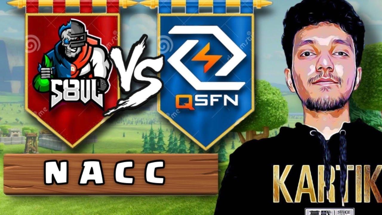 S8ul vs QSFN - NACC | Clash of Clans - Coc