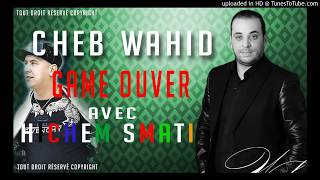 rai2luxe Hichem Smati et cheb wahid 2019 Saye Gatli game over rai 2019