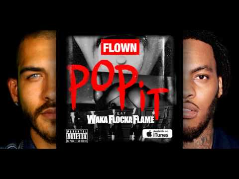 Flown Feat. Waka Flocka Flame - Pop It [Unsigned Artist]