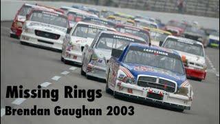 Missing Rings: Brendan Gaughan 2003