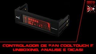 Controlador de FAN CoolTouch E: Unboxing, Analise e Dicas!