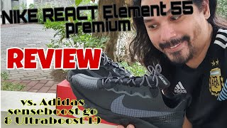 NIKE REACT ELEMENT 55 Premium Unboxing and Quick On Feet Review VS. Adidas Senseboost GO and UB19
