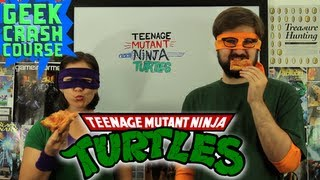 Teenage Mutant Ninja Turtles - Geek Crash Course