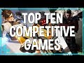 Top Ten Online Competitive Games Everyone Is Playing! (2017)