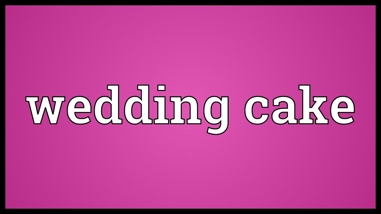 Wedding Cake Meaning