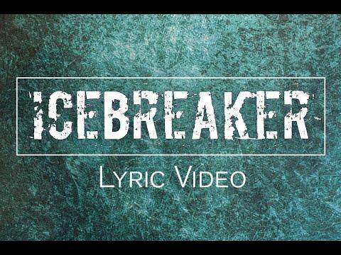 Icebreaker - FULL LYRIC VIDEO