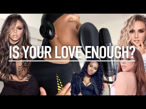 Little Mix - Is Your Love Enough? Cedric Johnson Cover