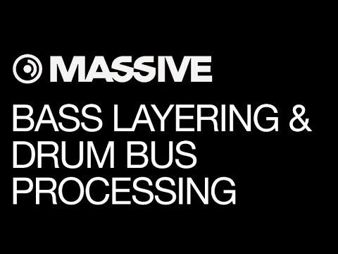 NI Massive – Tech House & Deep House Production – pt 4 – Bass Layering, Drum Bus Processing