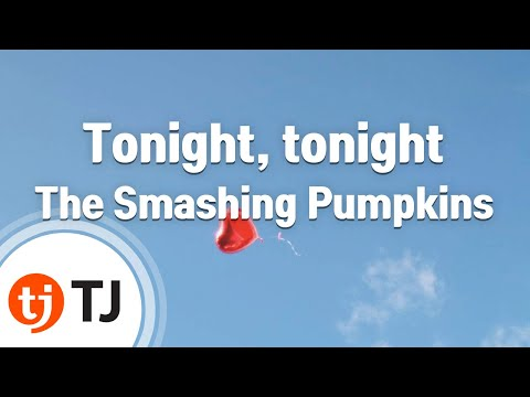 [TJ노래방] Tonight, tonight - The Smashing Pumpkins / TJ Karaoke