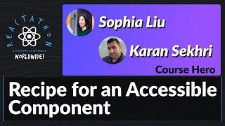 Sophia Liu and Karan Sekhri: Recipe for an Accessible Component