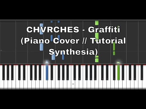 CHVRCHES - Graffiti (Piano Cover // Piano Tutorial Synthesia)