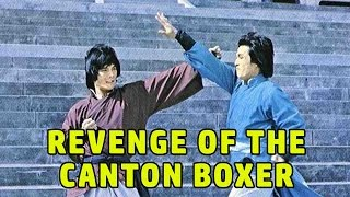 Wu Tang Collection - Revenge Of The Canton Boxer - ENGLISH Subtitled