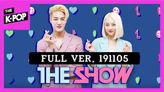 [Full ver.] THE SHOW  (191105)