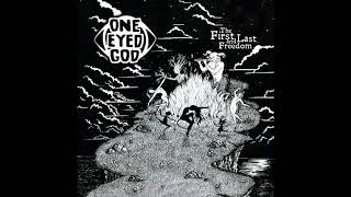 One Eyed God - The First and Last Freedom - full album (2016)