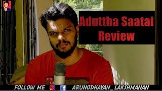 Aduttha saatai Film Review  Arunodhayan