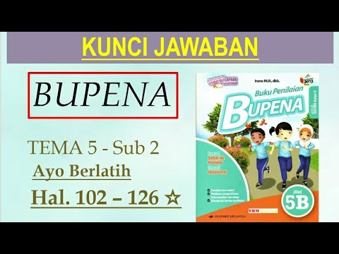 Bupena 5b Hal 102 126 Re Upload Ayo Berlatih Tema 5 Sub 2 Youtube