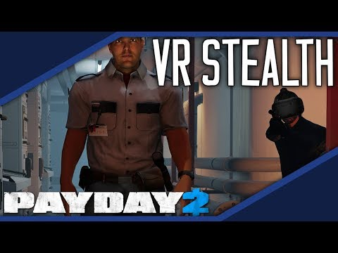 Download Youtube: How VR Changes Stealth. [PAYDAY 2]