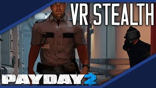 How VR Changes Stealth. [PAYDAY 2]