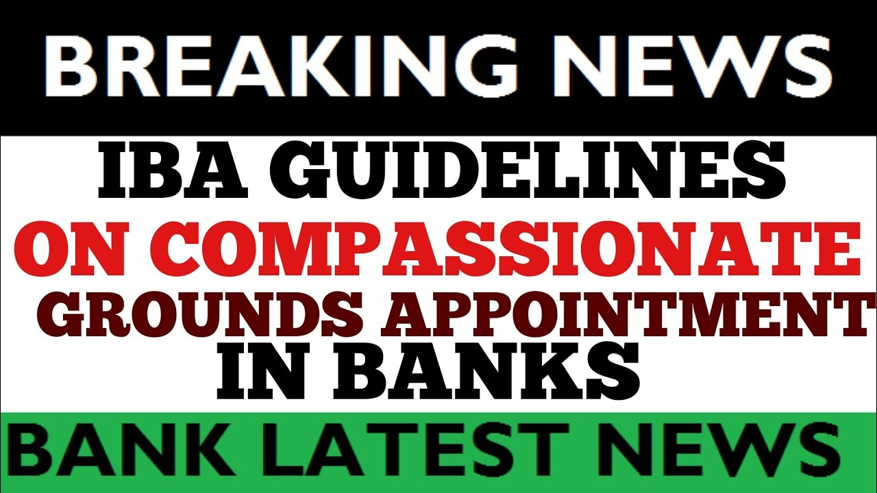 IBA GUIDELINES ON COMPASSIONATE GROUNDS APPOINTMENT IN BANKS