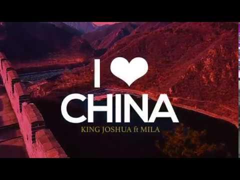I Love China - King Joshua ft. Mila