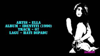 Ella - Identiti - 07 - Hati Dipadu