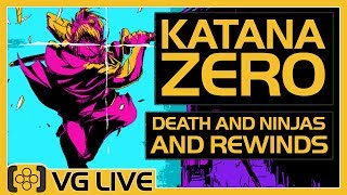 Katana Zero | Ninja Neo-Noir Action AND DEATH - VG Live