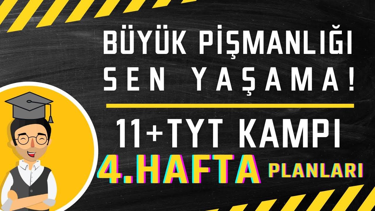 11.Sınıfların Yaşayacağı Büyük Pişmanlığı Sen Yaşama!|4.Hafta Planları|  11+TYT Kampı